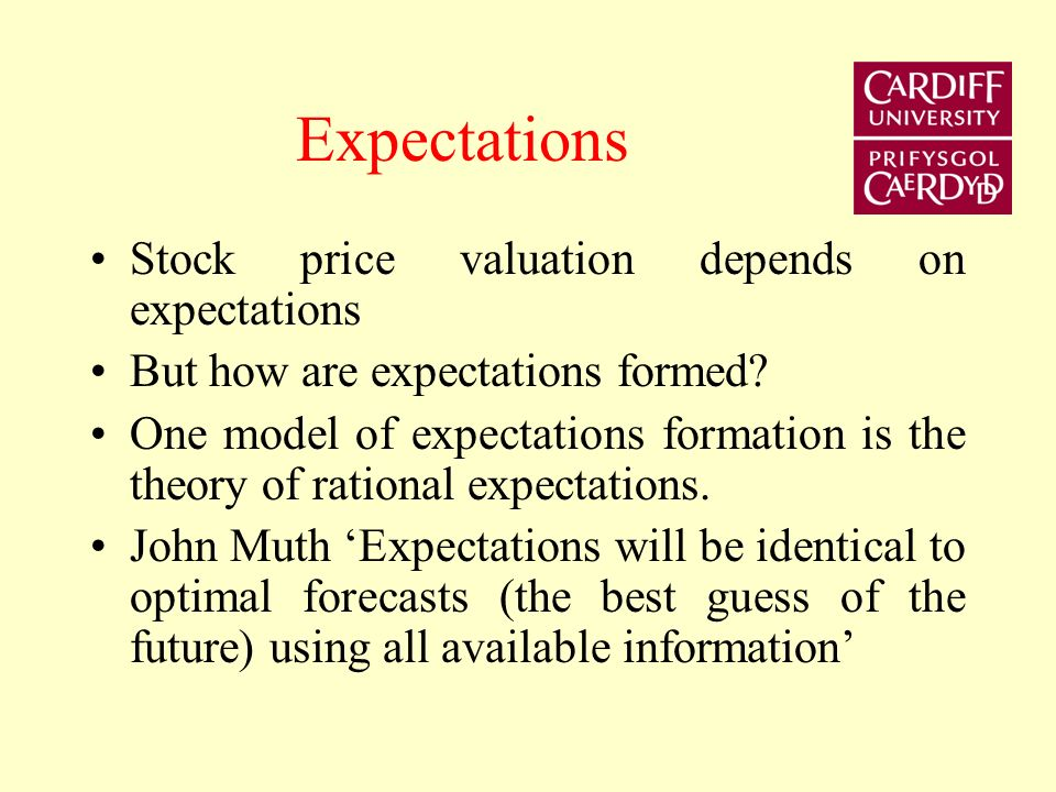 Expectations Stock price valuation depends on expectations