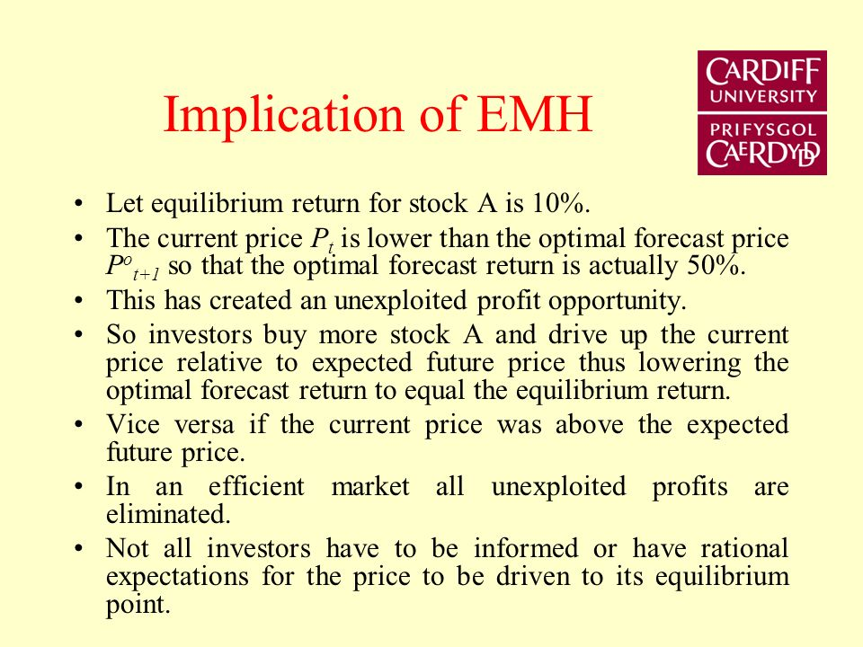 Implication of EMH Let equilibrium return for stock A is 10%.