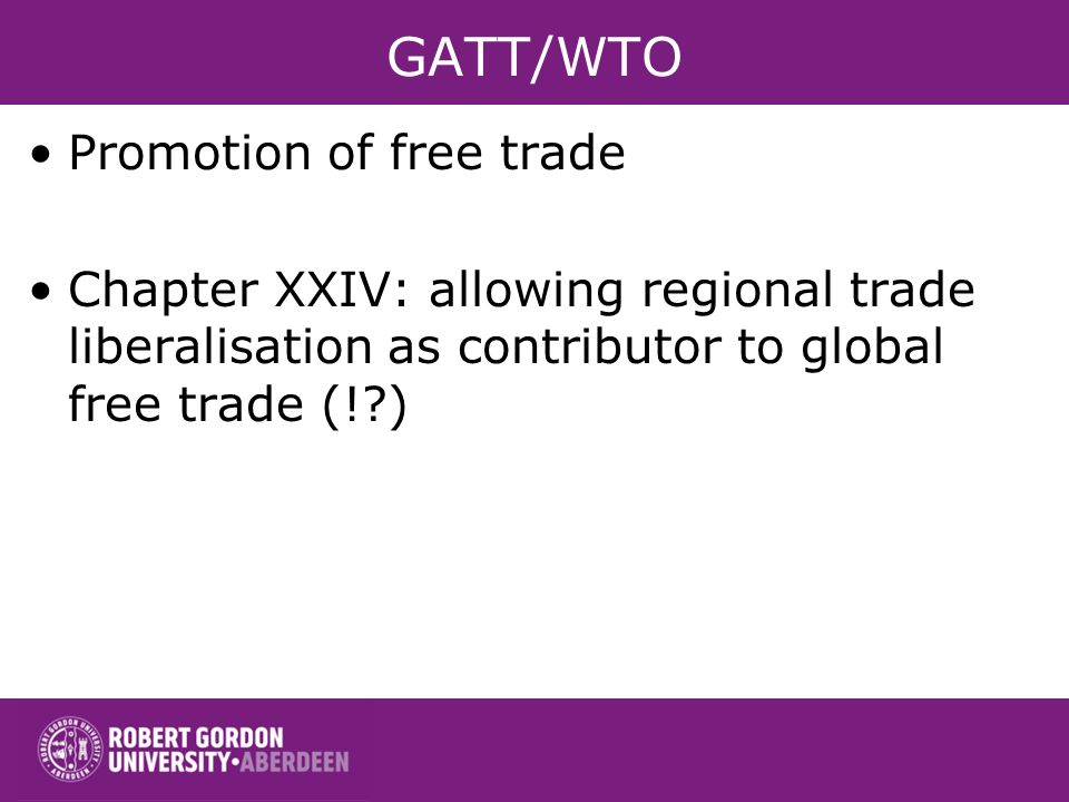 GATT/WTO Promotion of free trade