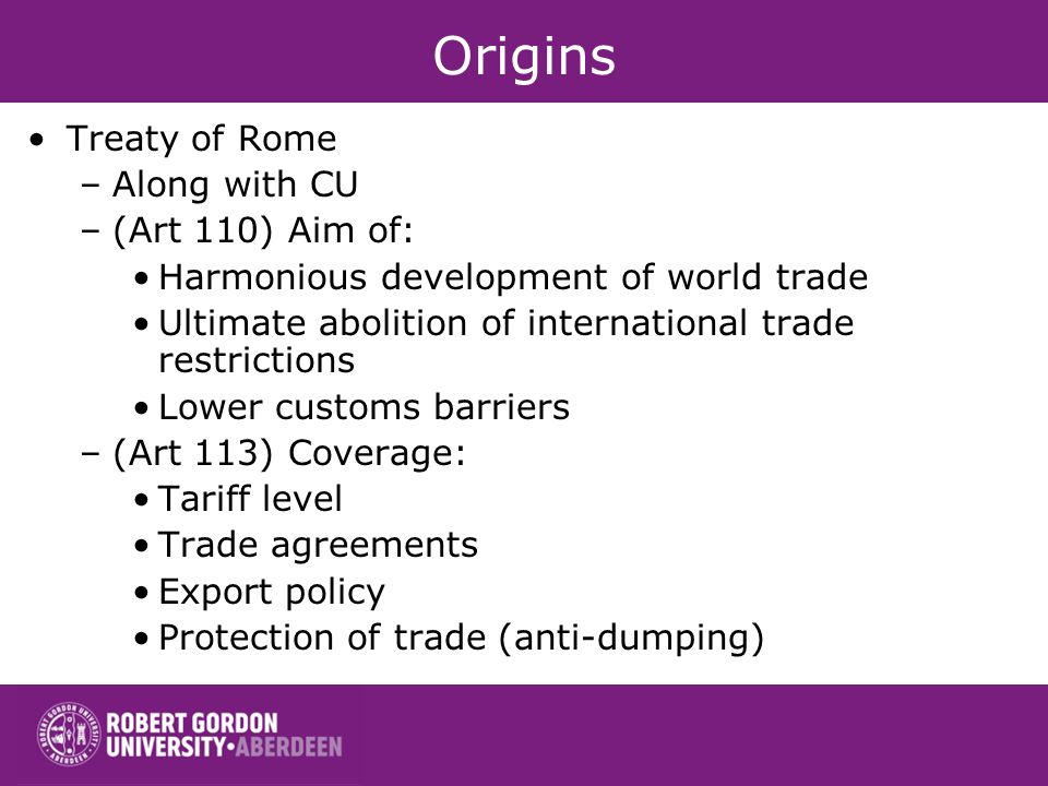 Origins Treaty of Rome Along with CU (Art 110) Aim of: