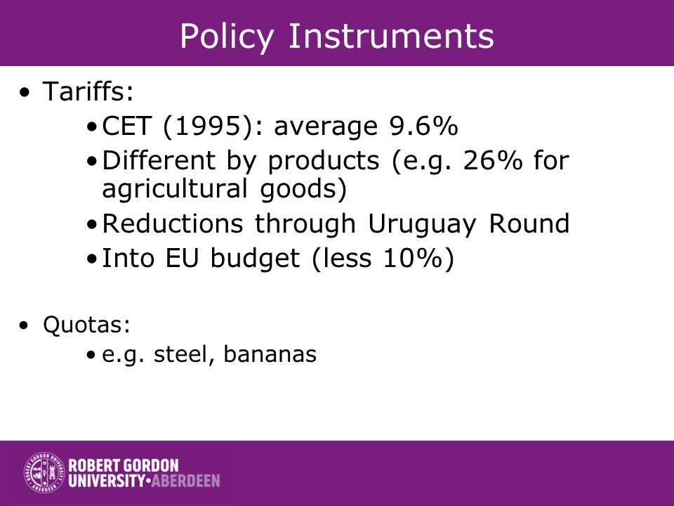 Policy Instruments Tariffs: CET (1995): average 9.6%