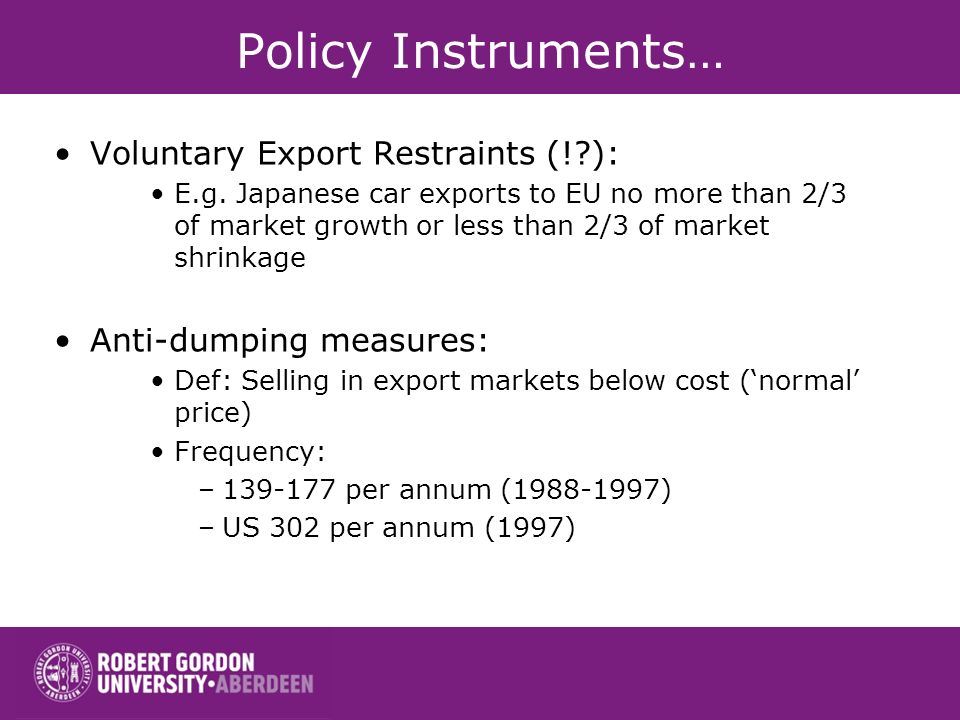 Policy Instruments… Voluntary Export Restraints (! ):