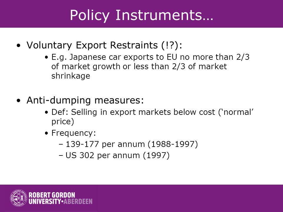 Policy Instruments… Voluntary Export Restraints (! ):
