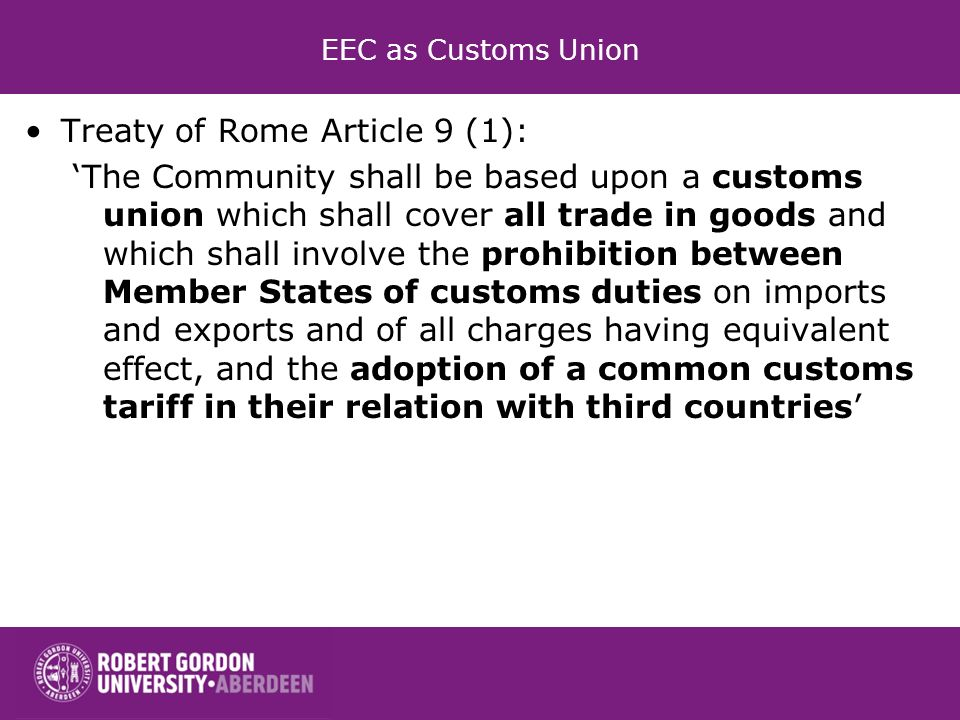 Treaty of Rome Article 9 (1):