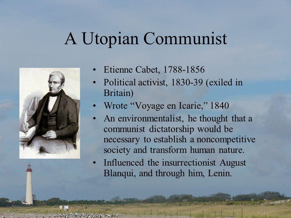 A Utopian Communist Etienne Cabet, 1788-1856