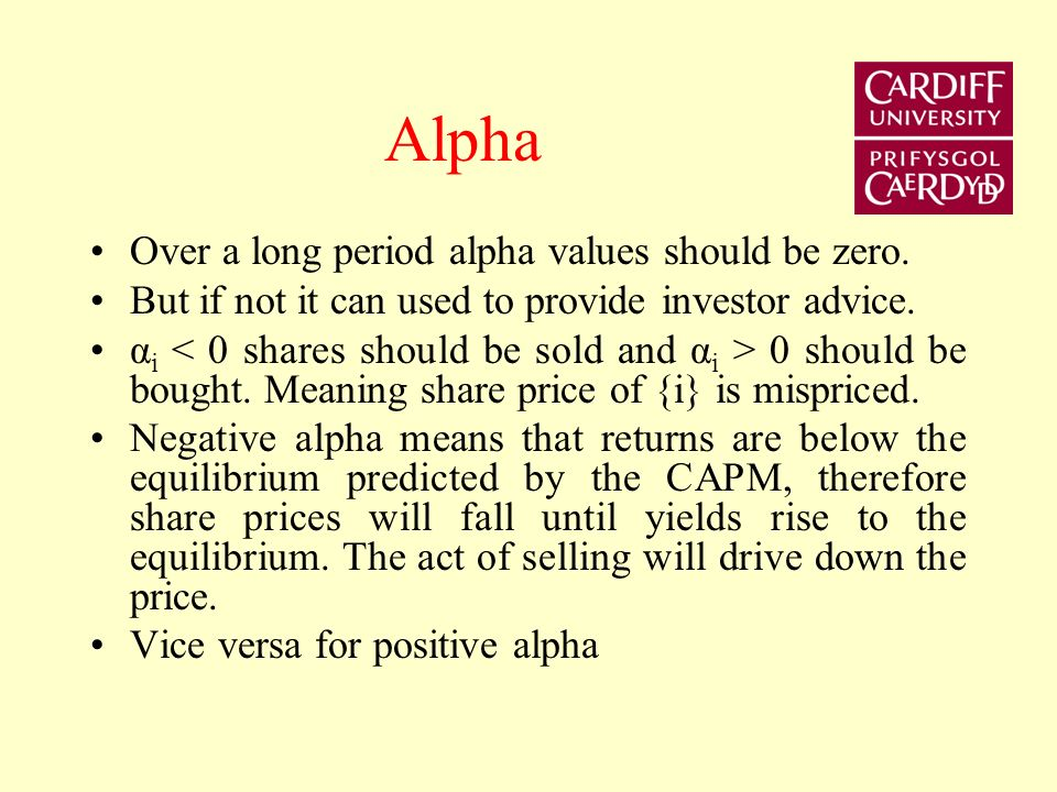 Alpha Over a long period alpha values should be zero.