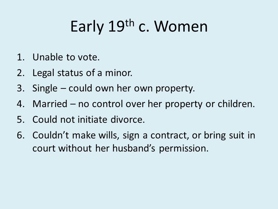 Early 19th c. Women Unable to vote. Legal status of a minor.