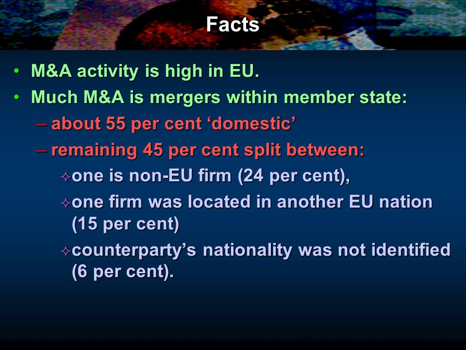 Facts M&A activity is high in EU.