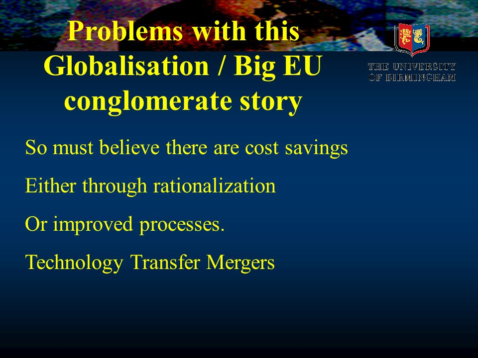 Problems with this Globalisation / Big EU conglomerate story