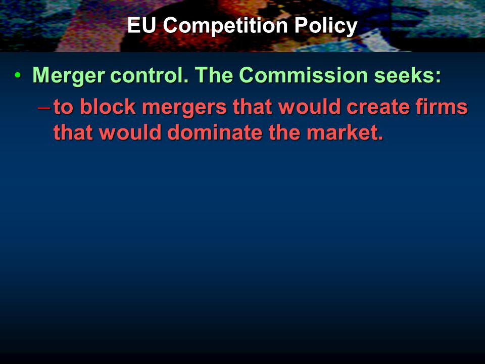 EU Competition Policy Merger control.