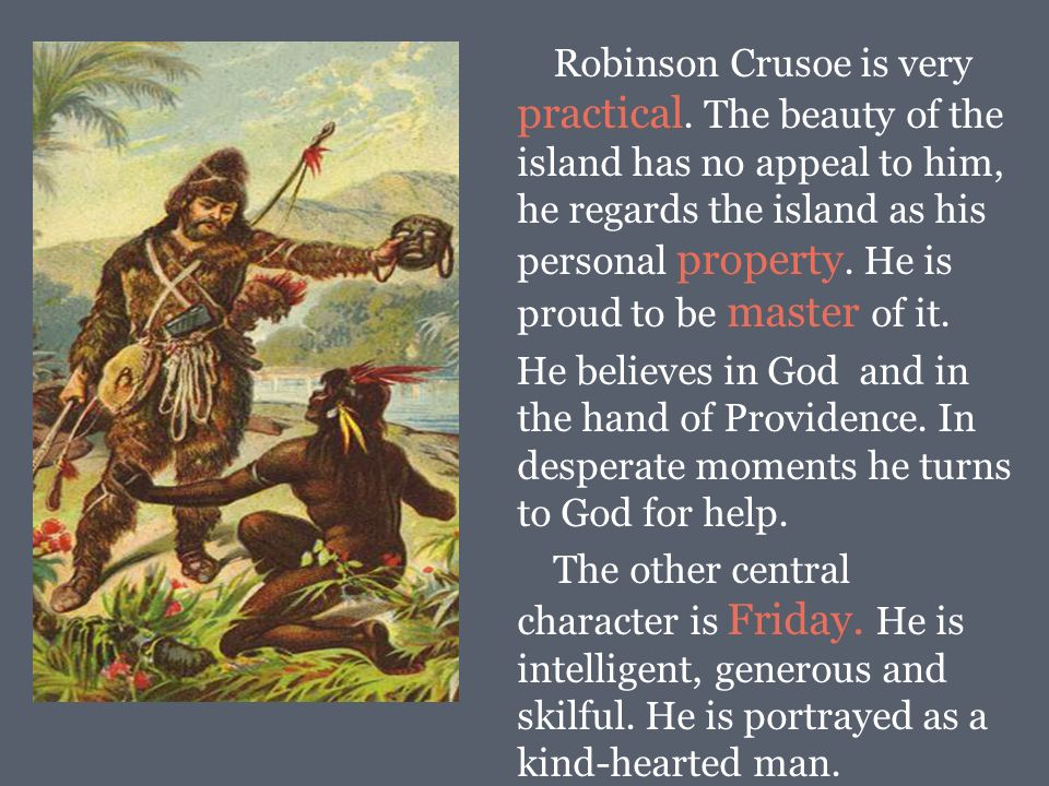 the character and intelligence of robinson crusoe in a literary work Robinson crusoe is a novel by daniel defoe, first published in 1719 and  the  book is a fictional autobiography of the title character, an.