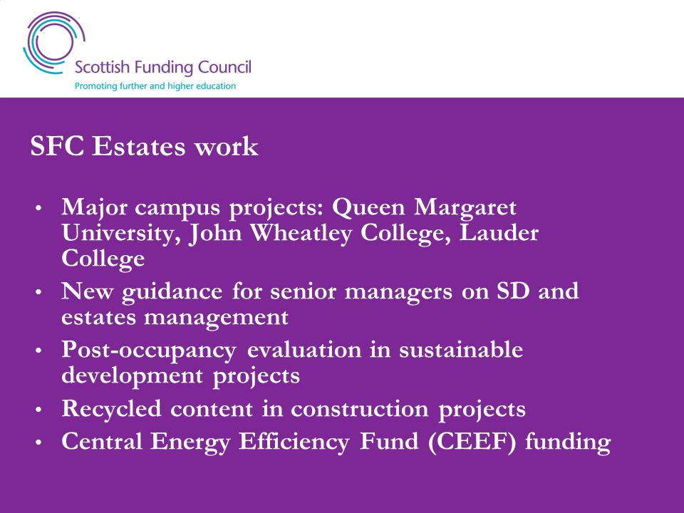 SFC Estates work Major campus projects: Queen Margaret University, John Wheatley College, Lauder College.