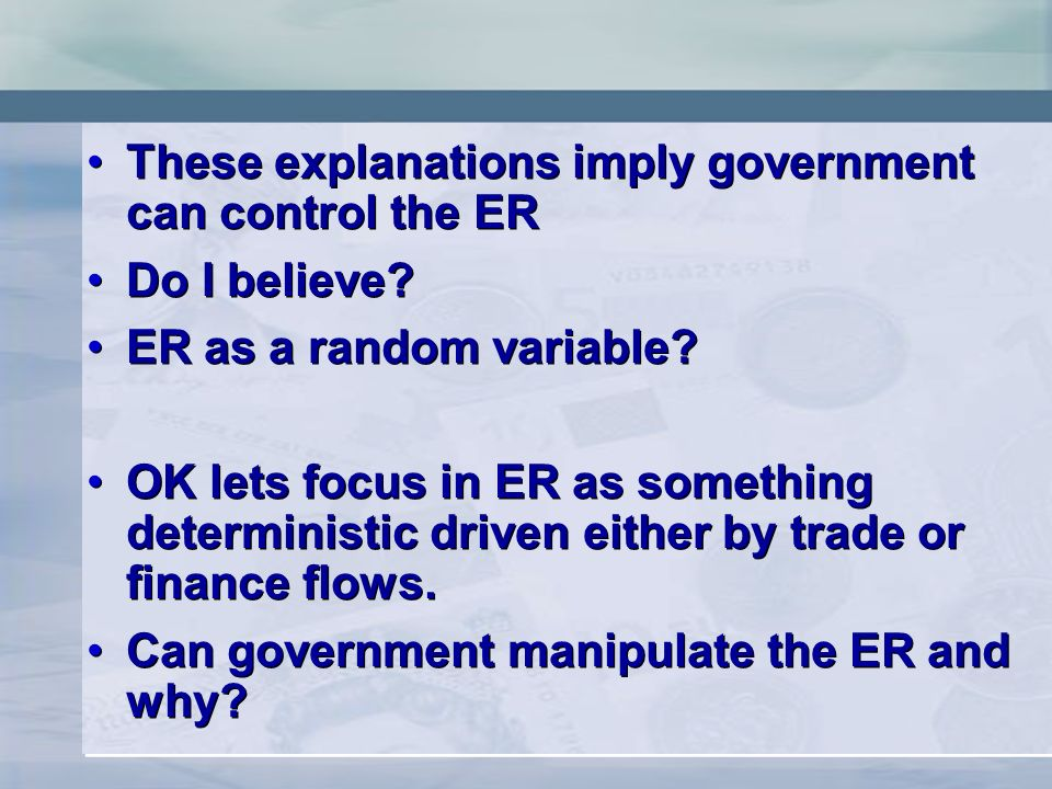 These explanations imply government can control the ER