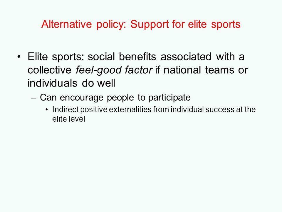 Alternative policy: Support for elite sports