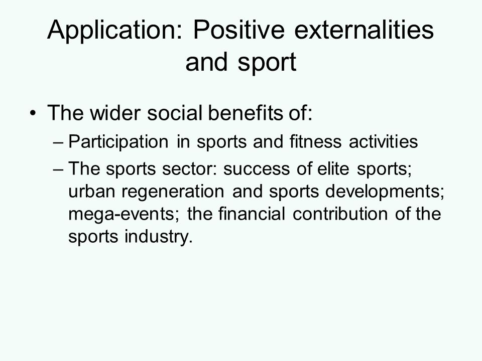 Application: Positive externalities and sport