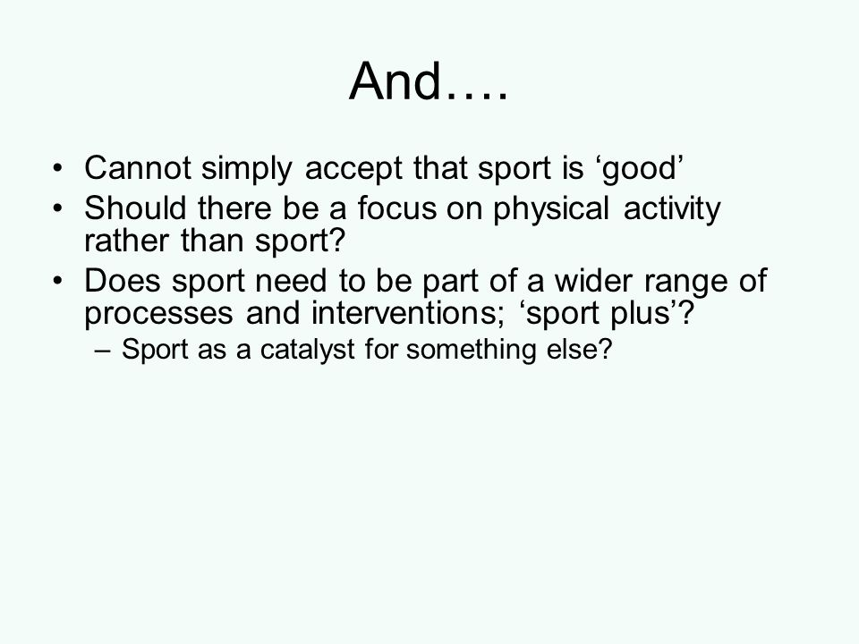 And…. Cannot simply accept that sport is 'good'