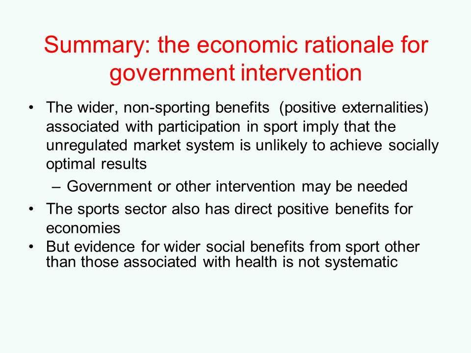 Summary: the economic rationale for government intervention