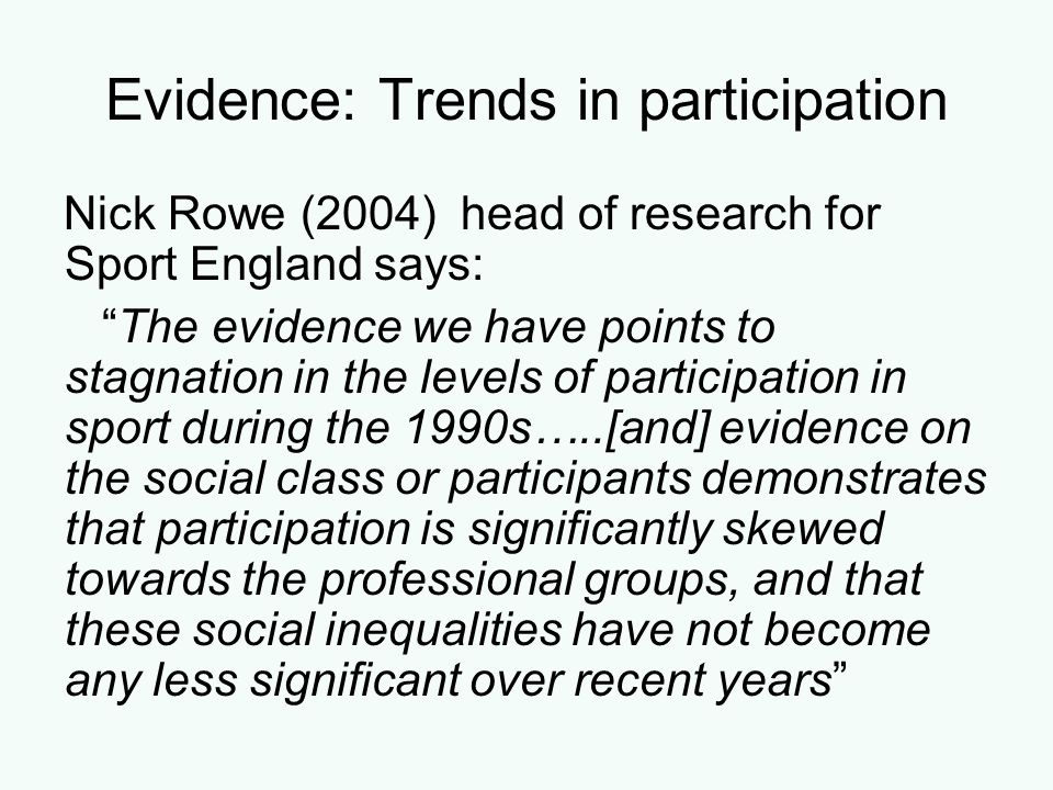 Evidence: Trends in participation