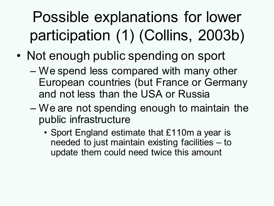 Possible explanations for lower participation (1) (Collins, 2003b)