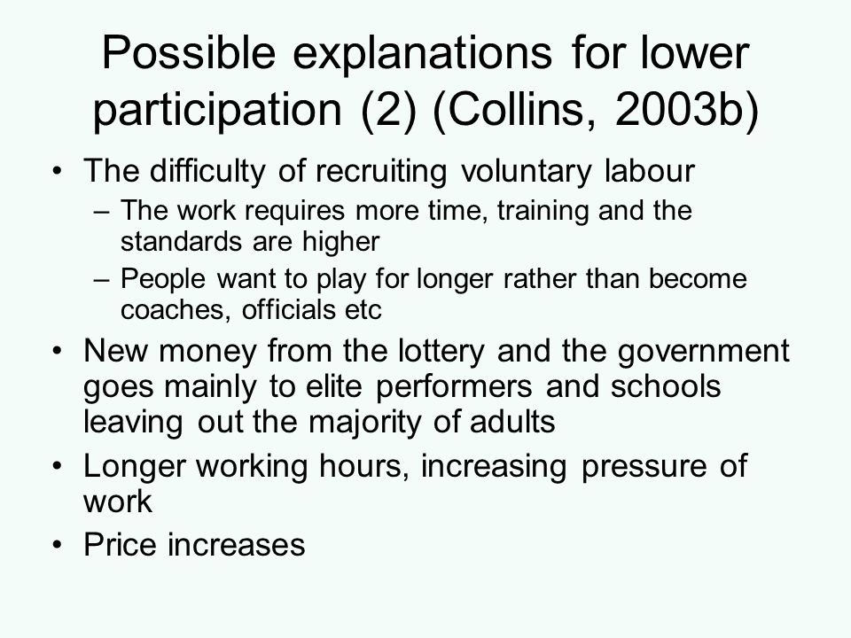 Possible explanations for lower participation (2) (Collins, 2003b)