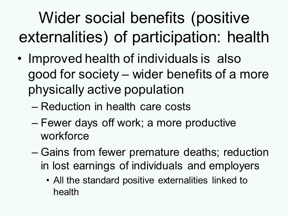 Wider social benefits (positive externalities) of participation: health
