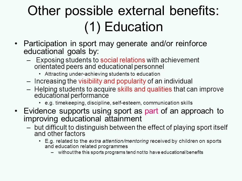 Other possible external benefits: (1) Education