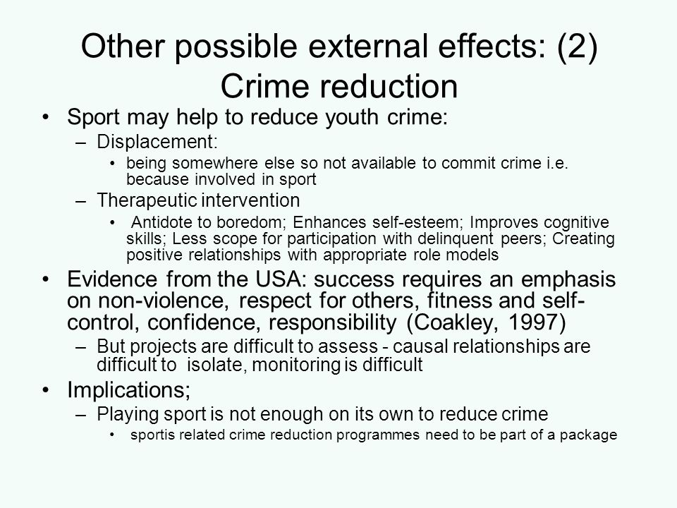 Other possible external effects: (2) Crime reduction