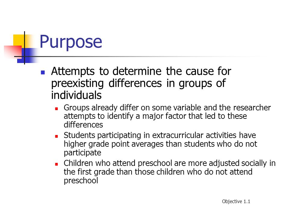 Purpose Attempts to determine the cause for preexisting differences in groups of individuals.