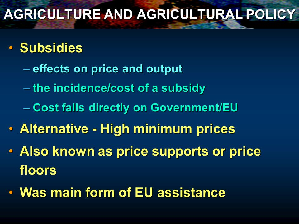 AGRICULTURE AND AGRICULTURAL POLICY