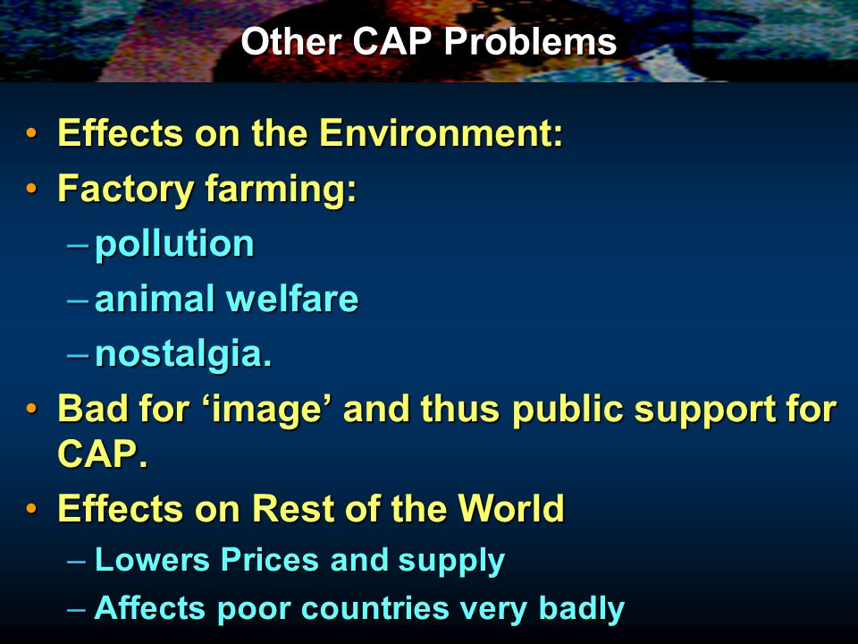 Effects on the Environment: Factory farming: pollution animal welfare