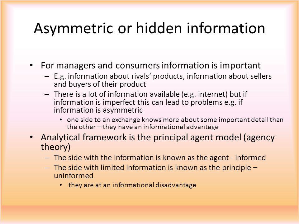 Asymmetric or hidden information