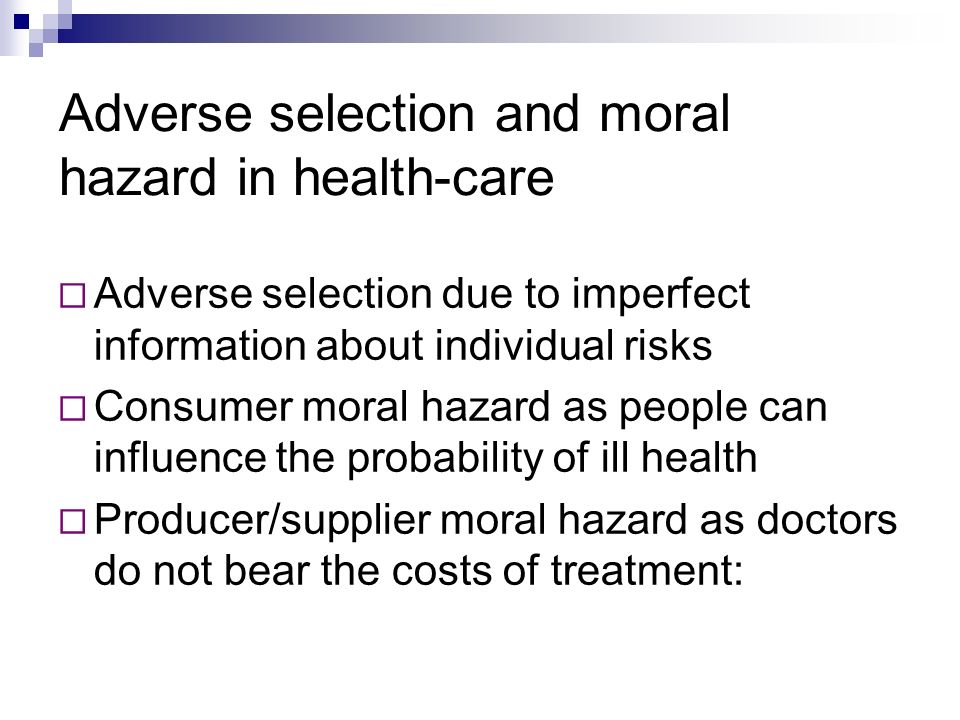 Adverse selection and moral hazard in health-care