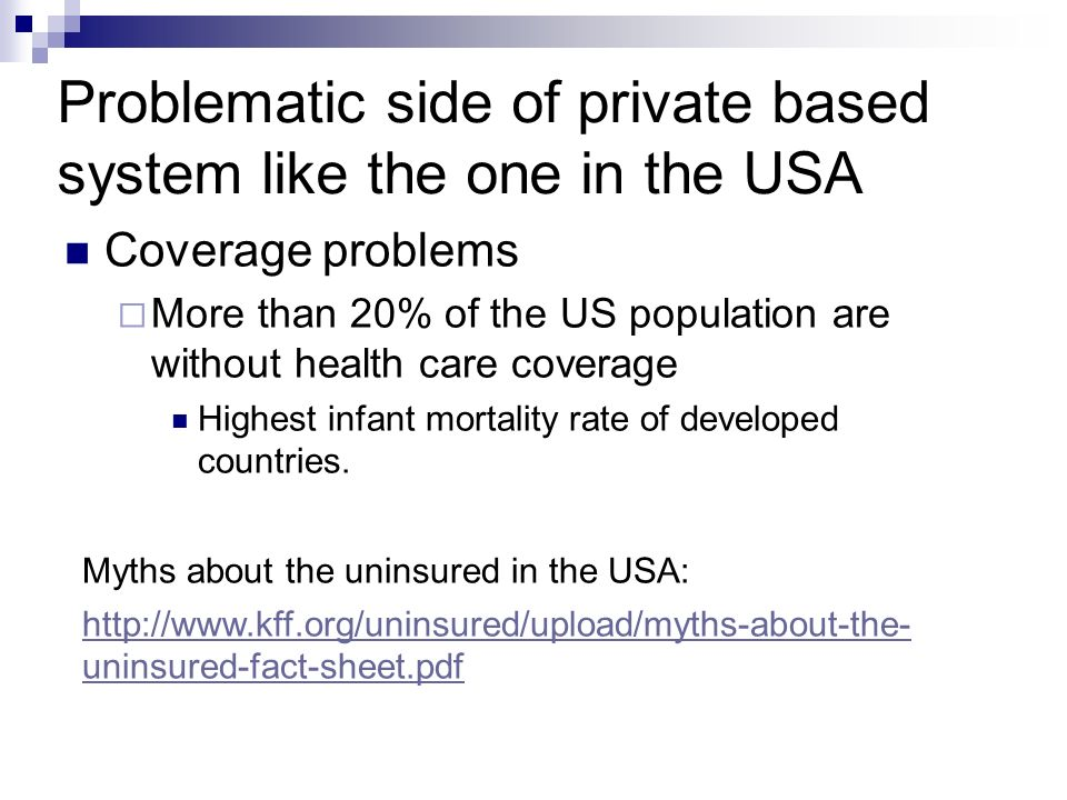Problematic side of private based system like the one in the USA