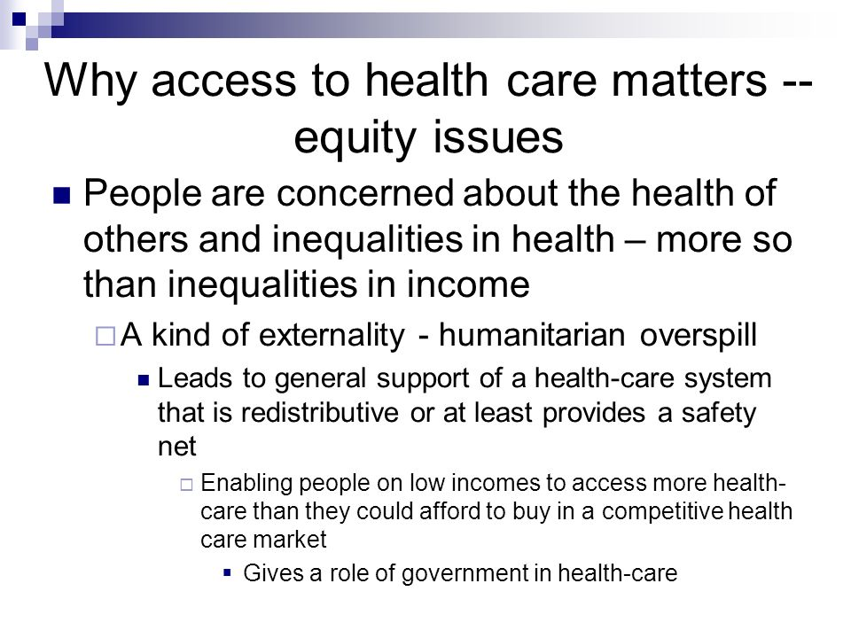 Why access to health care matters --equity issues