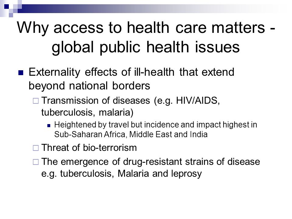 Why access to health care matters - global public health issues