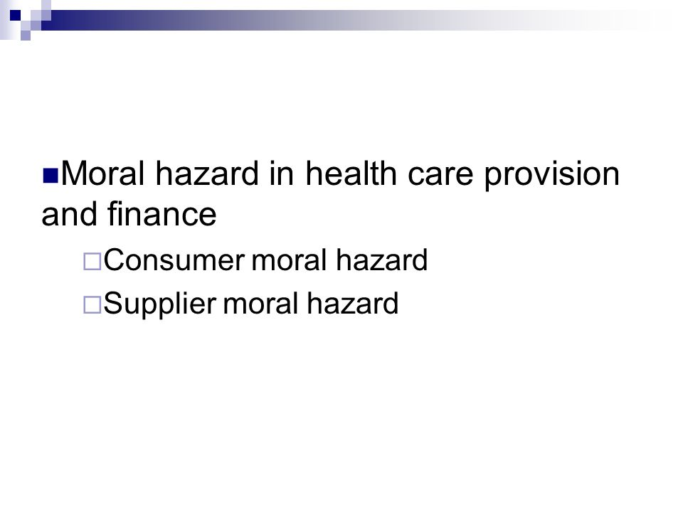 Moral hazard in health care provision and finance
