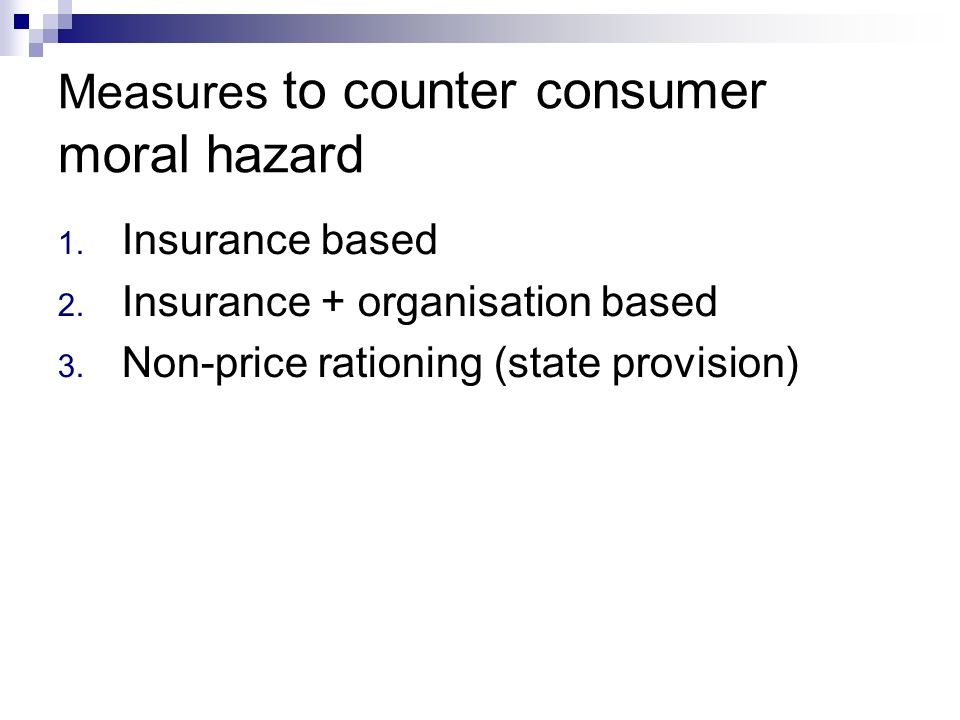 Measures to counter consumer moral hazard