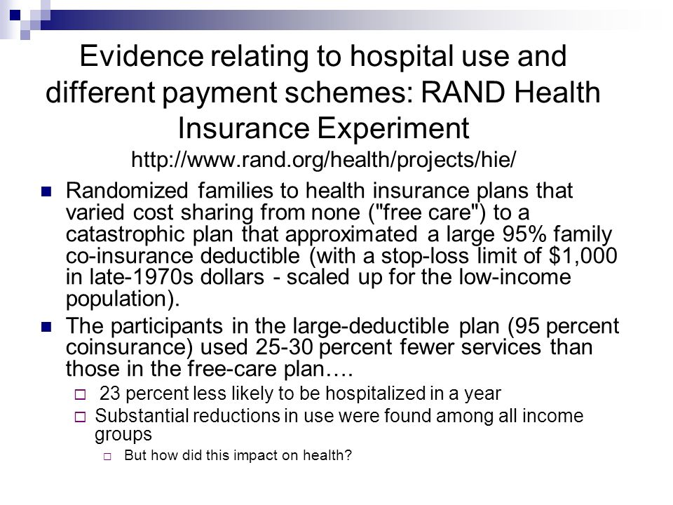 Evidence relating to hospital use and different payment schemes: RAND Health Insurance Experiment