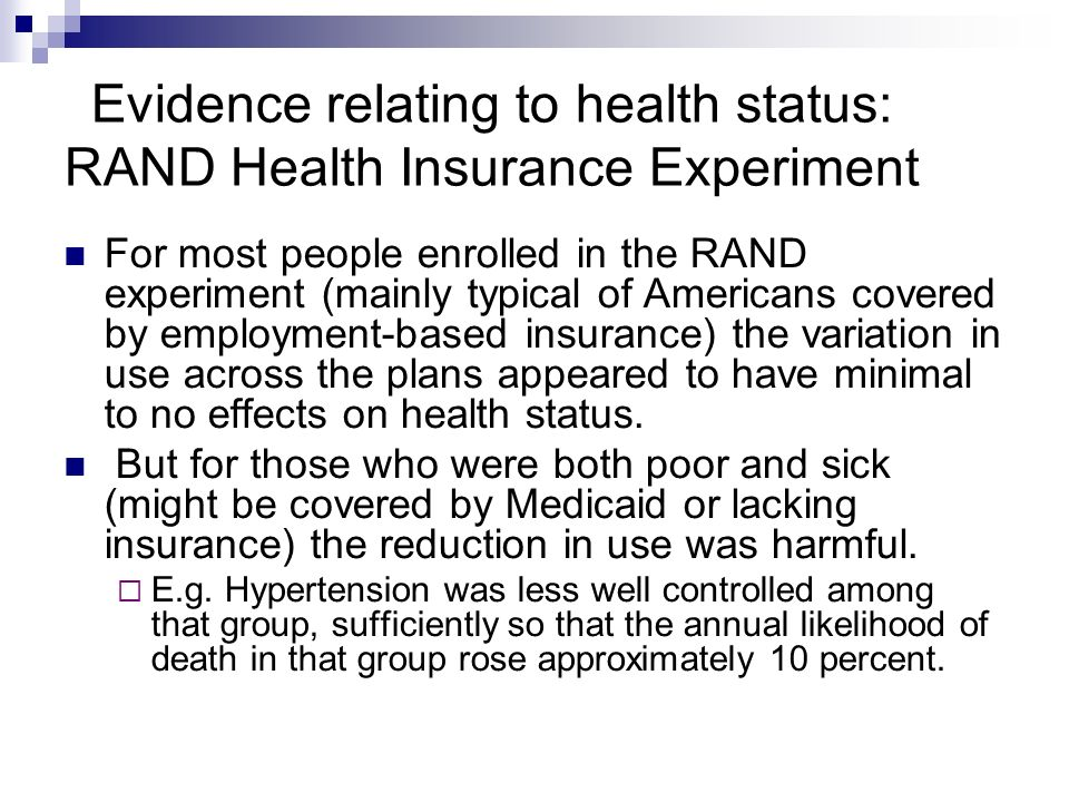 Evidence relating to health status: RAND Health Insurance Experiment