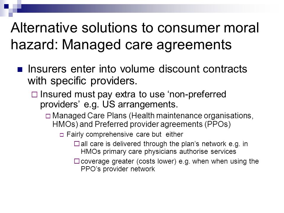Alternative solutions to consumer moral hazard: Managed care agreements