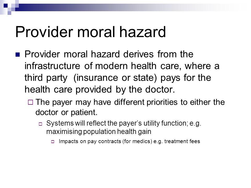 Provider moral hazard