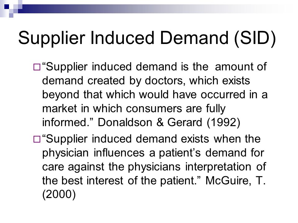 Supplier Induced Demand (SID)