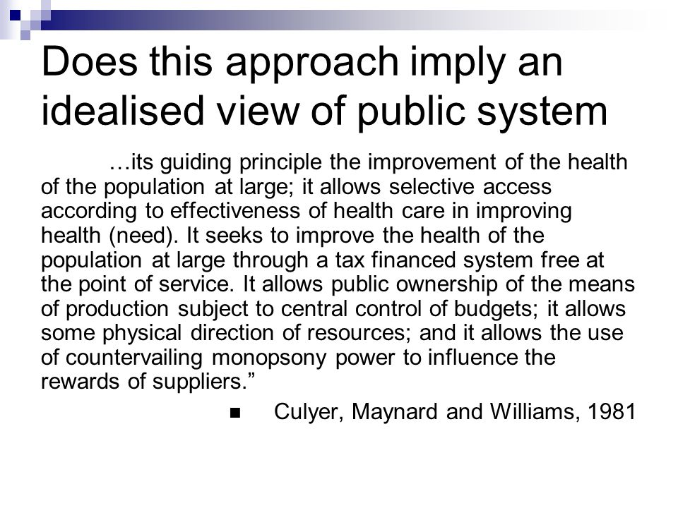 Does this approach imply an idealised view of public system