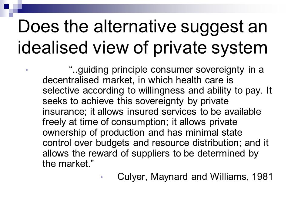 Does the alternative suggest an idealised view of private system
