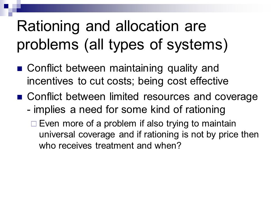Rationing and allocation are problems (all types of systems)