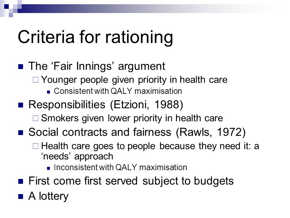 Criteria for rationing