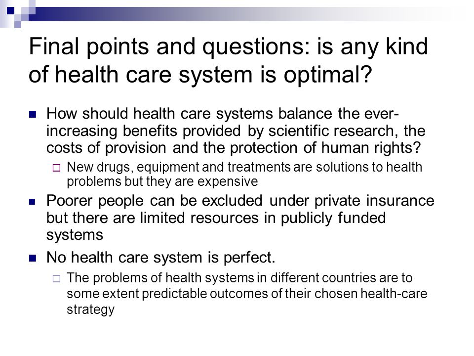 Final points and questions: is any kind of health care system is optimal