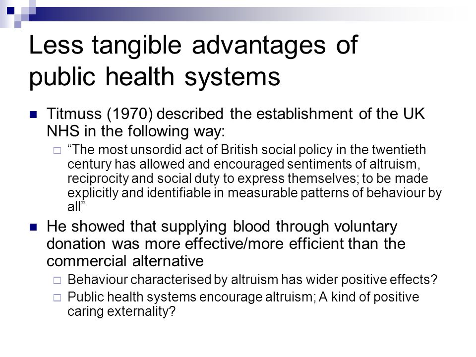 Less tangible advantages of public health systems