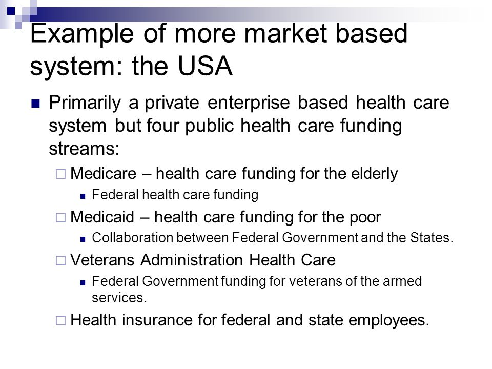 Example of more market based system: the USA