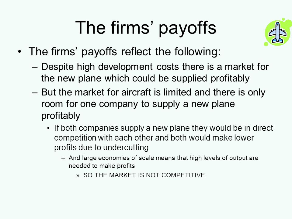 The firms' payoffs The firms' payoffs reflect the following: